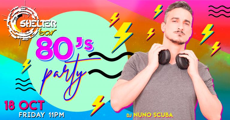 80´s Party ♫ DJ Nuno Scuba